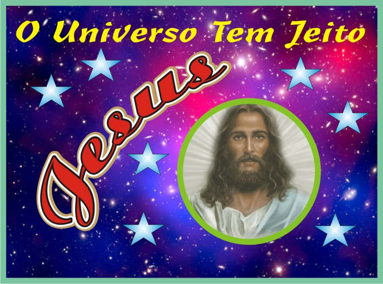 Jesus Cristo O Universo Tem Jeito Jesus