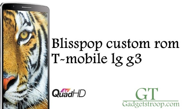 android lollipop  t-mobile lg g3 D851 blisspop custom rom