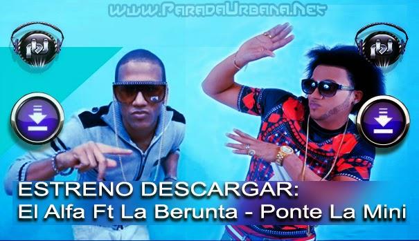 DESCARGAR -  El Alfa Ft La Berunta - Ponte La Mini