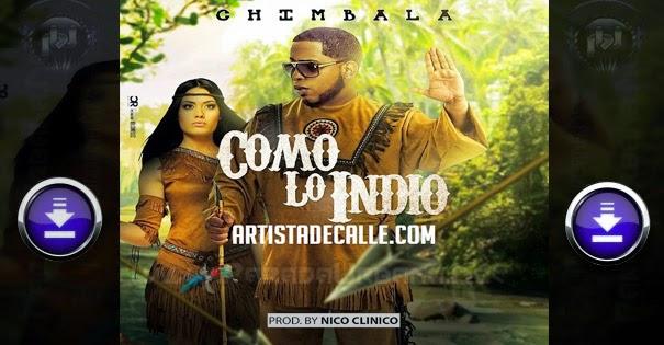 ESTRENO – Chimbala – Como Lo Indio (Prod. Nico)