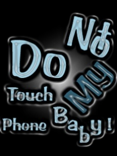 all in one wallpapers don 39 t touch my phone quote wallpapers