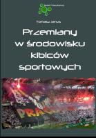 """Okładka publikacji """"Przemiany w środowisku kibiców sportowych"""""""