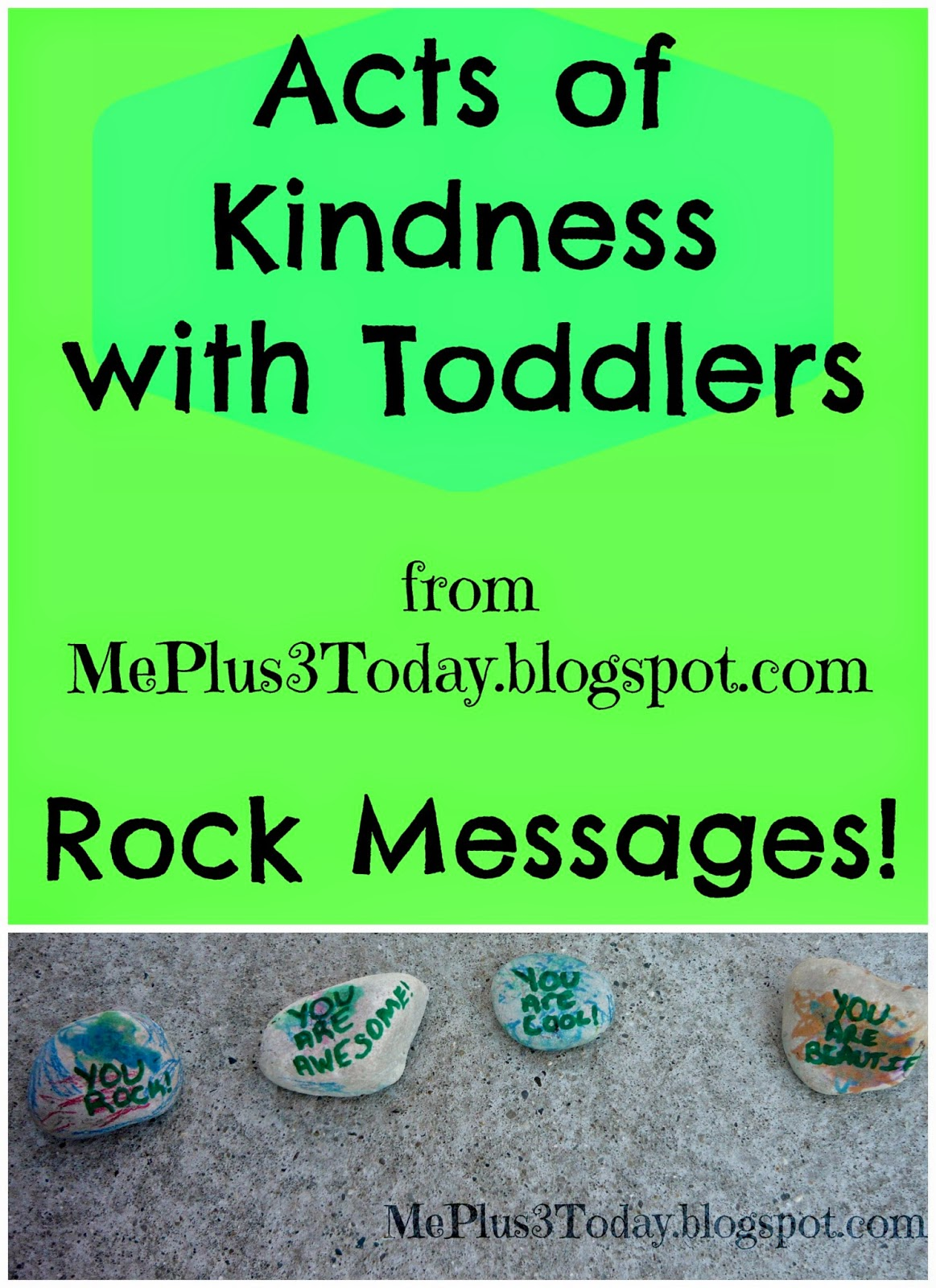 Acts of Kindness with Toddlers from MePlus3Today.blogspot.com - Rock Messages