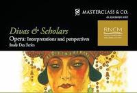 Masterclass & Co: Divas and Scholars
