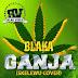 #GJMUSIC: Blaka GH ft Davido - Ganja (Skelewu Cover)