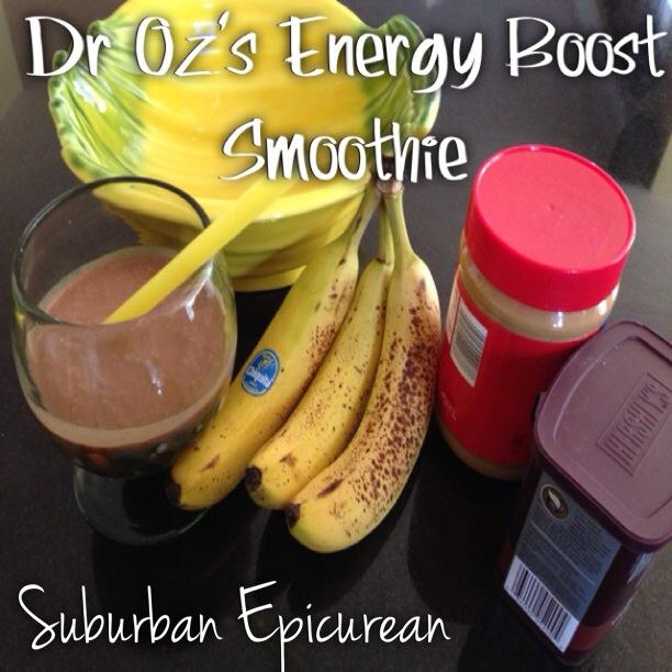 Suburban Epicurean: Dr. Oz's Energy Boost Smoothie