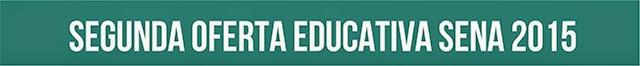 Segunda Oferta Educativa SENA 2015