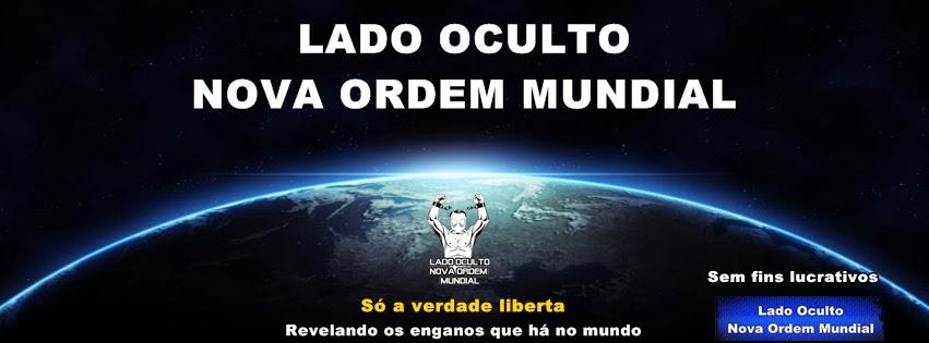 Lado Oculto Nova Ordem Mundial