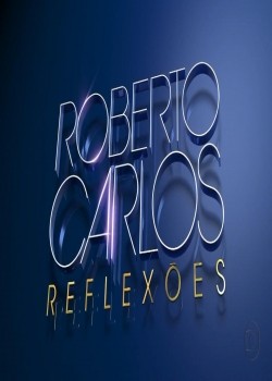 Download - Roberto Carlos: Reflexões - HDTV (2012)