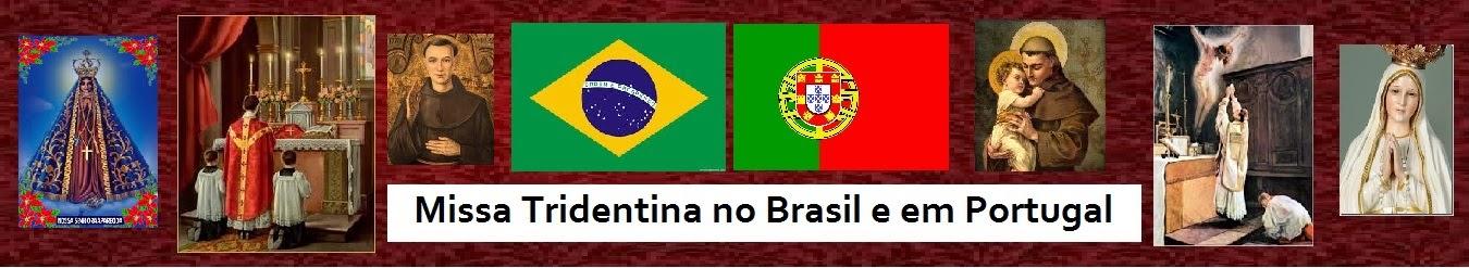 Missa Tridentina no Brasil e em Portugal.
