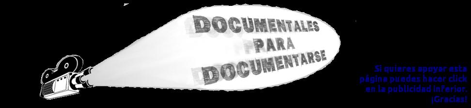 Documentales para Documentarse
