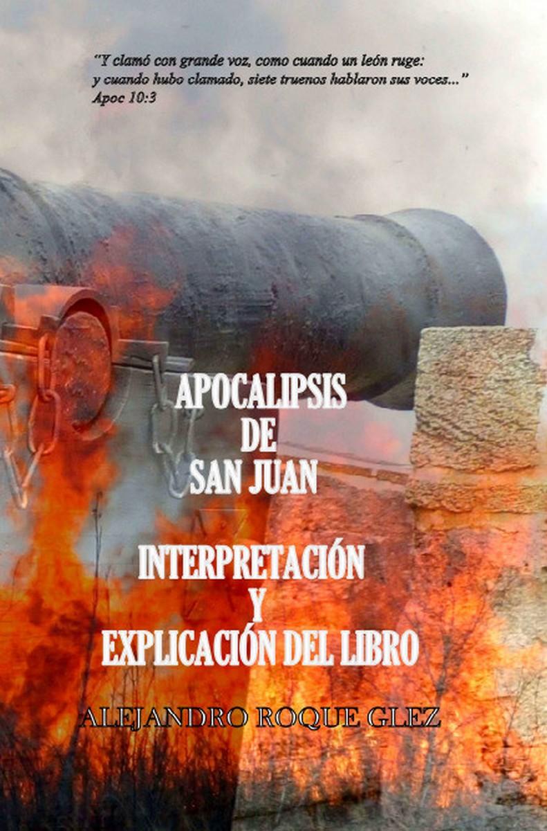 Apocalipsis de san juan interpretaci n y explicaci n del libro en alejandro s libros