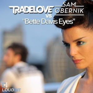 Tradelove Vs. Sam Obernik – Bette Davis Eyes (Club Mix) + 2