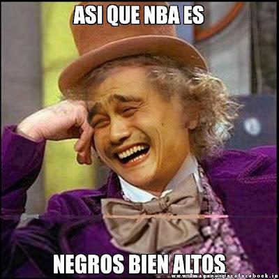 Asi que NBA es negros bien altos