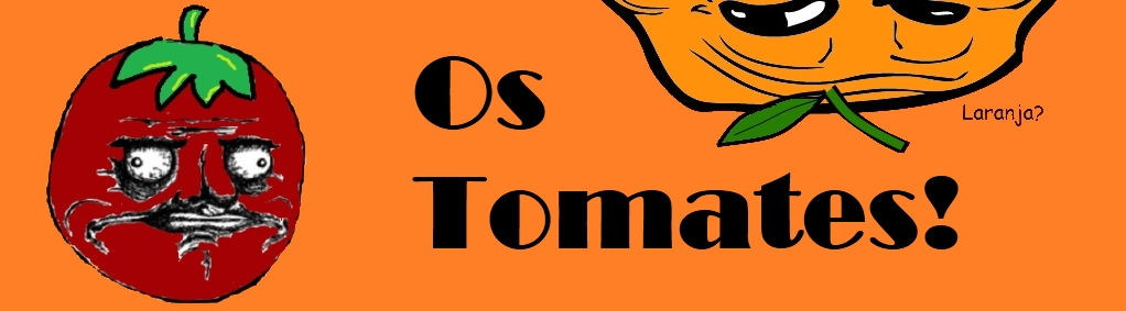 Os Tomates!