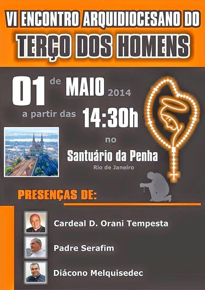 01 DE MAIO - ENCONTRO DOS TERÇOS DOS HOMENS DA ARQ-RIO NO SANTUÁRIO DA PENHA-RJ