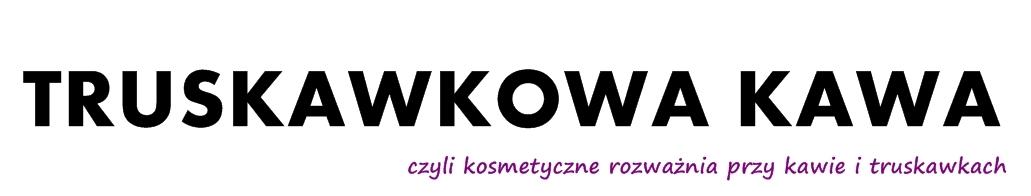 Truskawkowa Kawa - blog o kosmetykach, makijażu, oraz pielęgnacji skóry i włosów