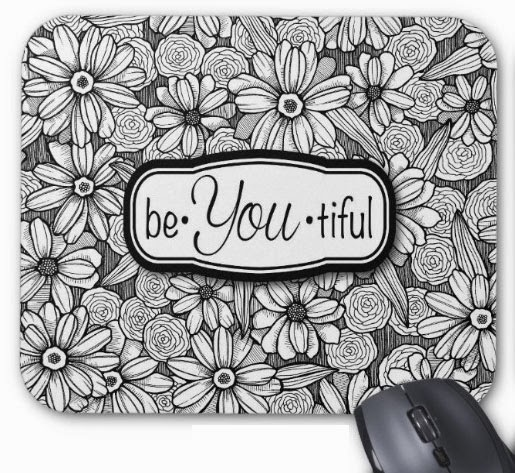 http://www.zazzle.com/be_you_tiful_black_white_floral_mousepad-144552514187622168?rf=238299512841520505