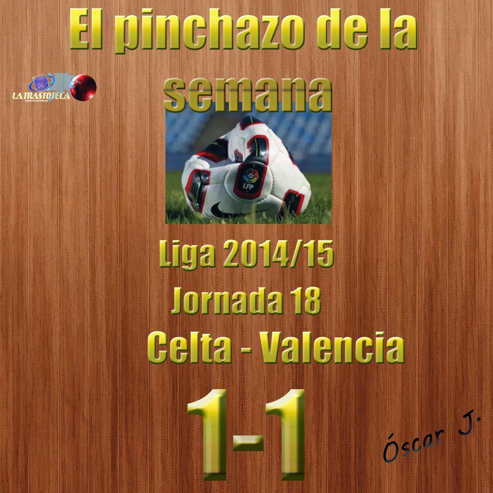 Celta 1-1 Valencia. Liga 2014/15 - Jornada 18. El pinchazo de la semana.