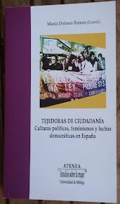 TEJEDORAS DE CIUDADANÍA. Culturas políticas, feminismos y luchas democráticas en España.