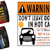 DONT LEAVE DOGS IN HOT CARS FREE LAMINATED SIGN AND WRISTBANDS