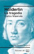 Hölderlin La tragedia de Carlos Másmela (edi. del Signo)