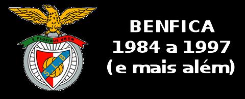 Benfica 1984 a 1997