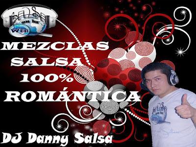 ► Mezclas Salsa 100% Romántica - DJ Danny Salsa