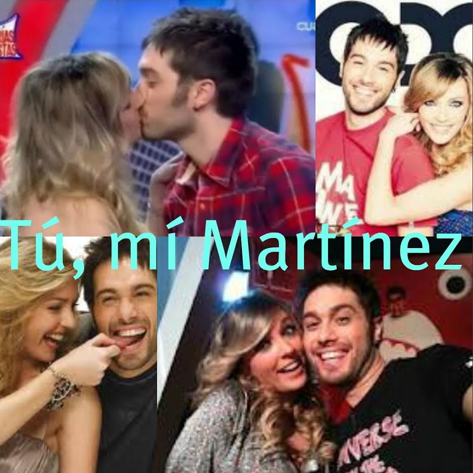 Tú, mí Martínez.