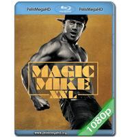 MAGIC MIKE XXL (2015) FULL 1080P HD MKV ESPAÑOL LATINO