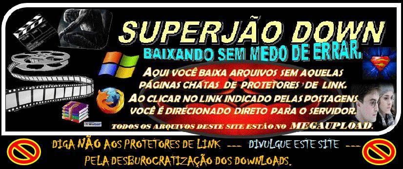 SUPERJÃO DOWN