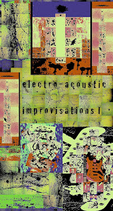 Electro-Acoustic Improvisations