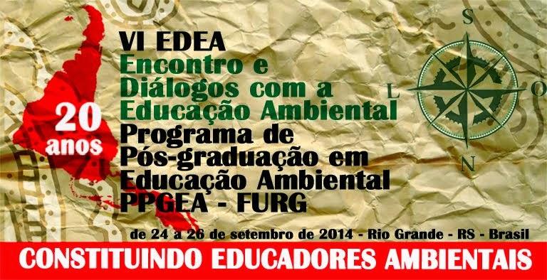 VI EDEA - Encontro e Diálogos com a Educação Ambiental