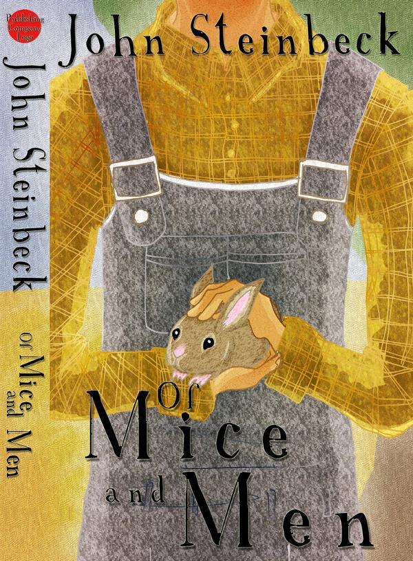 the story of the strong bond between friends in of mice and men a novel by john steinbeck Of mice and men by john steinbeck - free booknotes  the protagonist of the story is george  and a bond forms between the two of them.