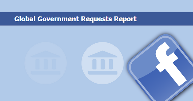 requests, facebook government requests, Global Government Requests Report, Microsoft, Google, Yahoo, and others release government, facebook transparency reports, facebook and NSA, NSA and facebook, remove content from facebook, Facebook mission, goal of facebook