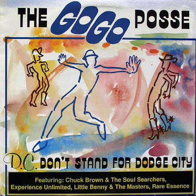 The Go Go Posse – D.C. Don't Stand For Dodge City (1988, 12'') – 192
