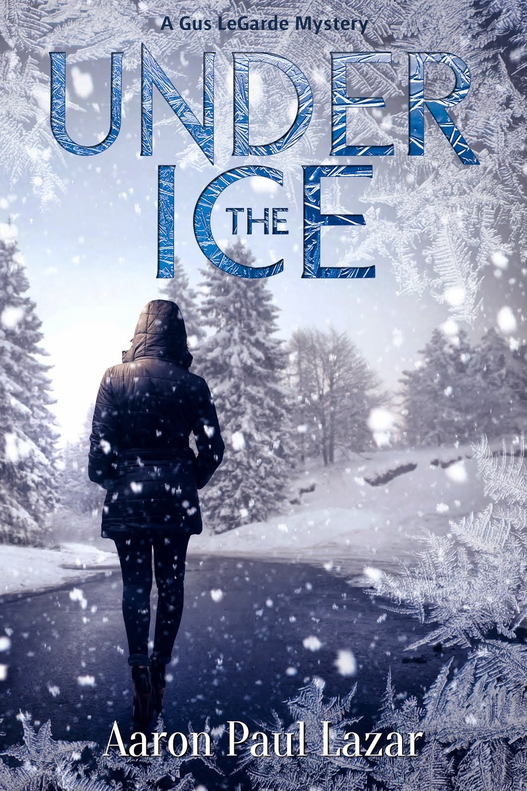 Under the Ice: LeGarde Mysteries, #9