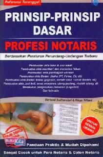 http://www.bukukita.com/Referensi/Referensi-Umum/119221-Prinsip-Prinsip-Dasar-Profesi-Notaris.html