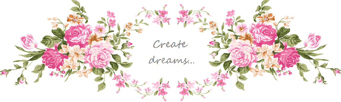 Creat dreams...