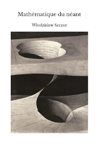 Mathématique du néant, par Włodzisław Szczur