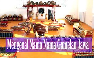 nama nama gamelan jawa,alat gamelan jawa,gong gamelan jawa,fungsi alat gamelan jawa