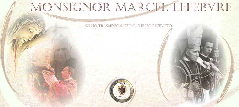 Monsignor Marcel Lefebvre...