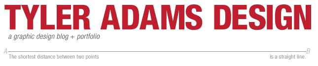 Tyler Adams Design: A Graphic Design Blog