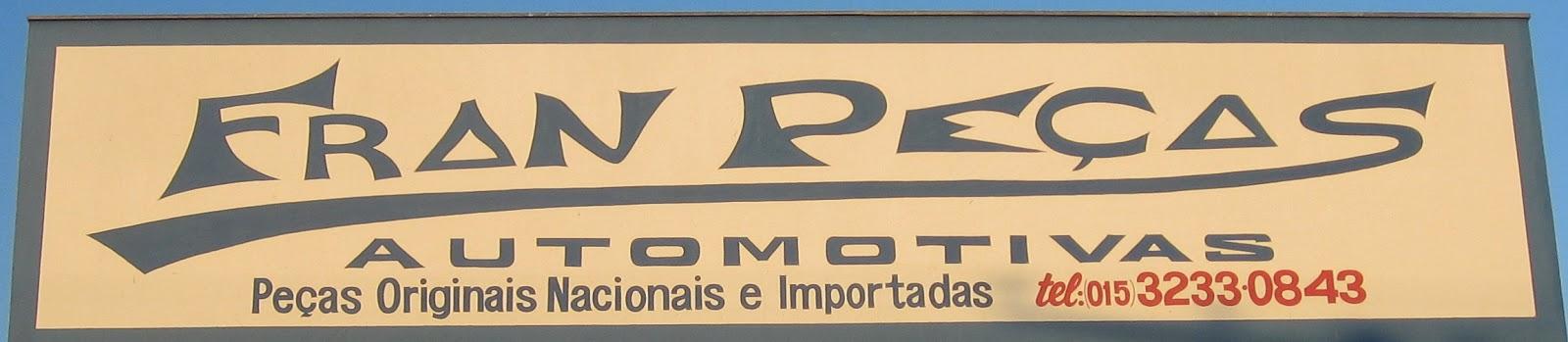 FRAN PEÇAS AUTOMOTIVAS  Peças Originais, Nacionais e Importadas Rua. Atanazio Soares, 1185 Vila Olímpia - Sorocaba - SP Cep: 18075-000 e-mail: franpecasadm@hotmail.com tel: (15) 3233-0843