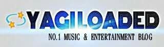 Yagiloaded.com.ng – No.1 Music & Entertainment Blog