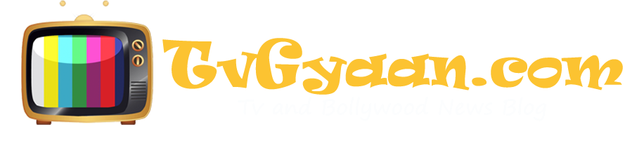 TV Gyaan - TV and Bollywood News Blog