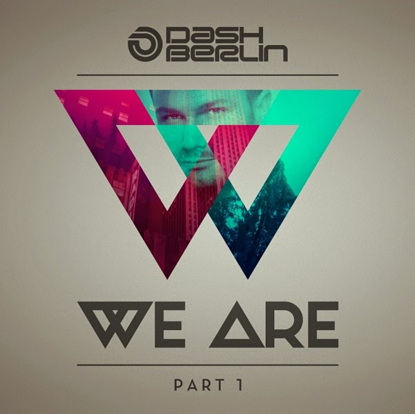 Dash Berlin-We Are Part 1 (2014)