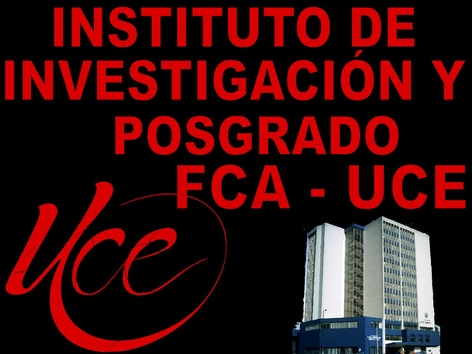 INSTITUTO DE INVESTIGACIÓN Y POSGRADO FCA - UCE