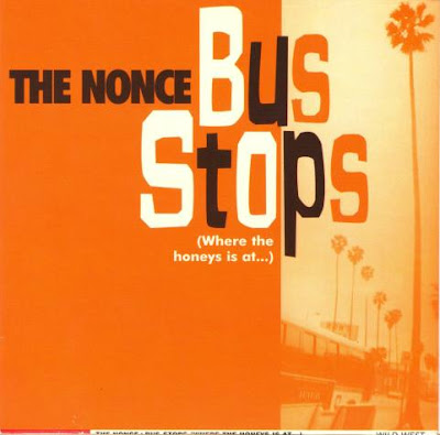 The Nonce – Bus Stops (Where The Honeys Is At…) (Promo CDS) (1995) (FLAC + 320 kbps)