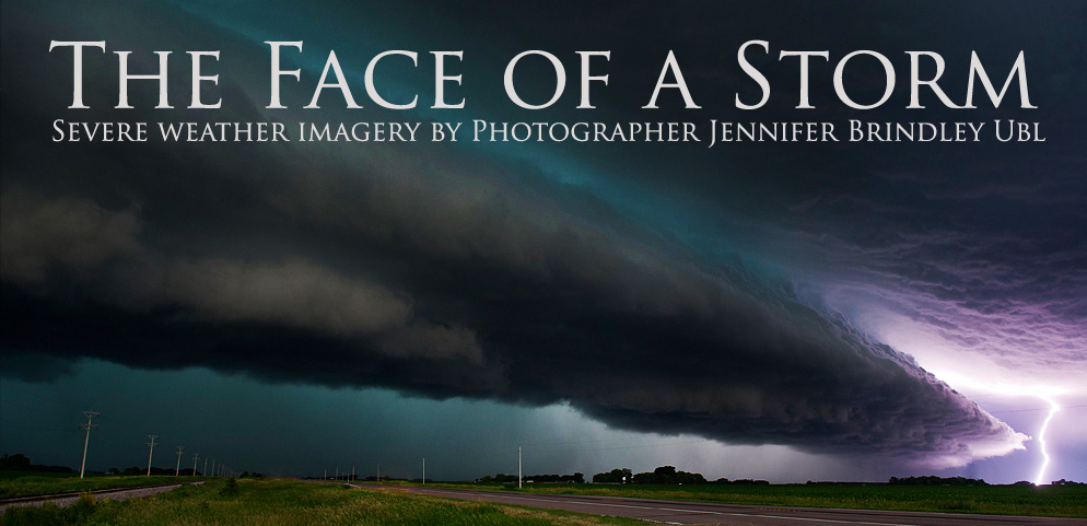 The Face of a Storm - Jennifer Brindley Storm Chaser and Weather Photographer